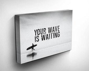 Surfer Art, Surfing Art, Surf Art, Canvas Print, Inspirational Quote Art, Motivational Decor, Personalized Gift Idea, FREE SHIPPING