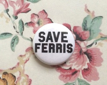 "Save Ferris 1""Inch Pinback Button"