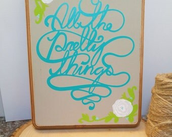 All The Pretty Things Wood Sign | Distressed Wood Sign | Gallery Wall Accent Sign | Gift for Her