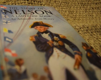 The Story of Nelson. A Vintage Children's Ladybird. Adventure From History Book. Series 561. 1966