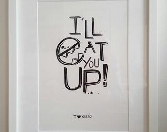 I'll Eat You Up Print