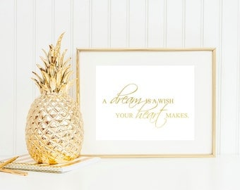 A Dream is a Wish Your Heart Makes: Quote Foil Art! Real foil - Choose any color