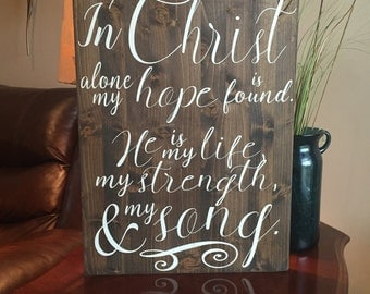 In Christ Alone My Hope is Found, Handmade Gift for Wedding, Bridal Shower, Housewarming, Christian decor wood sign