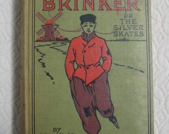 Hans Brinker or The Silver Skates, By Mary Mapes Dodge, Vintage Book