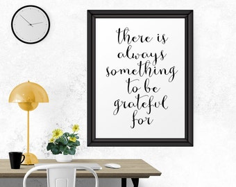 Inspirational Quote, Motivational Print, There Is Always Something.. Wall Decor, Wall Art, Quote Printables, Quote Art, Typography