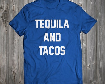 FUNNY Tequila and Tacos T-Shirt- T-Shirt Best Tacos and Tequila Drinking Gift Ever RO067
