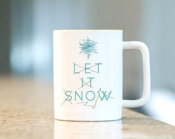 Coffee Mug with Sayings - Funny Coffee Mug, Coffee Cup, Winter, Snowflakes, Let it Snow, Sarcastic mug, gift for her, gift for him