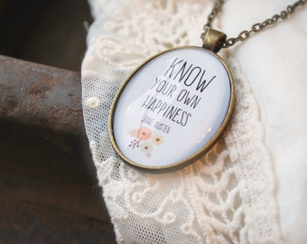 Jane Austen Quote - Know Your Own Happiness - Sense and Sensibility - Writer Gift - Book Jewelry - Quote Necklace - Book Lover Gift -