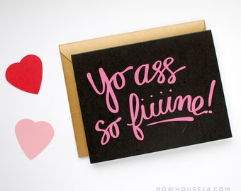 Funny Valentines Card - I Love You Card - Valentine's Day Card - Yo Ass So Fine