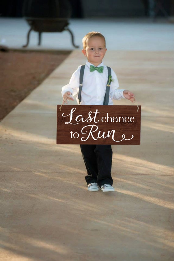 Last Chance To Run Sign Ring Bearer Sign Here By Elegantsigns