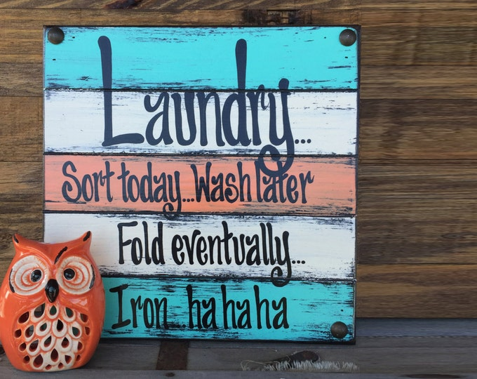 LAUNDRY room SIGN, Reclaimed Pallet Wall Wood Signs, Sort Today, Wash Later, Fold Eventually, Iron Ha, Funny Wooden Home Decor Gift for Mom