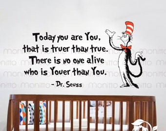 Dr Seuss Quote Today You are You, that is Truer than True -Kids Wall Stickers,Nursery Wall Decal,Playroom Decal,Bedroom Decor [MT012]