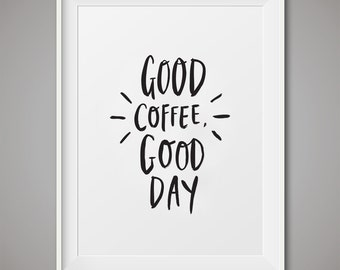 "Coffee art print, Kitchen art, ""Good coffee, good day"", Wall art printable, Instant download, Coffee Lover's art print"