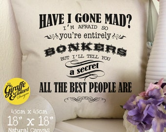 ALICE IN WONDERLAND Large Cotton Canvas Cushion Cover Have I Gone Mad Bonkers