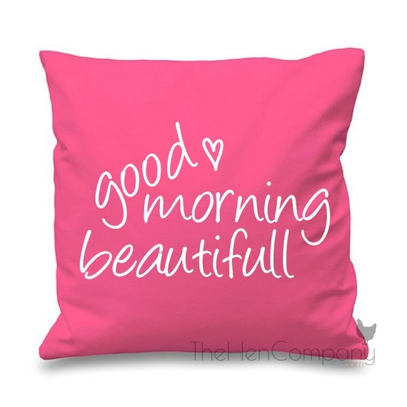 Good Morning Quotes My Wife: Good Morning Beautiful Quote Cushion Cover Gift By