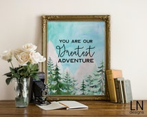 Instant 'You are our Greatest Adventure'' Printable Digital Art Nursery Art Forest Trees 8x10 Print