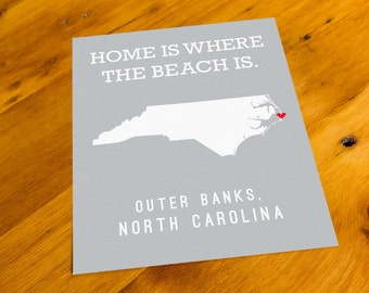 Outer Banks, NC - Home Is Where The Beach Is - Art Print  - Your Choice of Size & Color!
