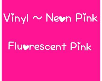 Vinyl, Fluorescent Pink Vinyl,  Neon Pink Vinyl, Silhouette Vinyl, Craft Vinyl, Outdoor Vinyl, Sign Vinyl, Cricut Vinyl, Decal Vinyl, Sticky