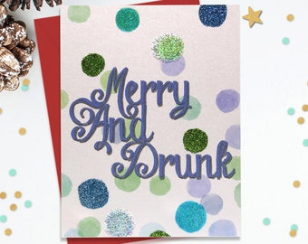 Merry and Drunk, Funny Holiday Card, Festive Christmas Card, Mature card, Funny Xmas Card, Drunk Christmas, Novelty Holiday Card