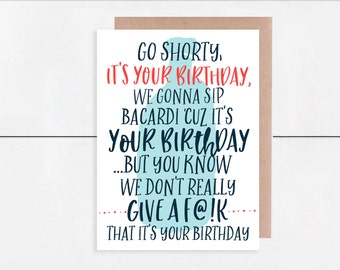 Go Shorty, It's Your Birthday - Birthday Card