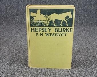 Hepsey Burke By F. N. Westcott C. 1915