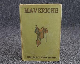 Mavericks By William Macleod Raine1912