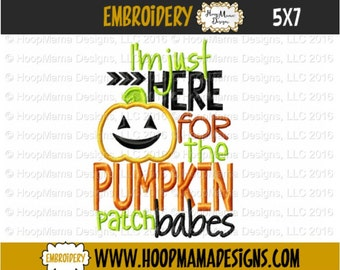 Halloween Embroidery Design, Im Just Here For The Pumpkin Patch Babes 4x4 5x7 6x10 Machine Applique Embroidery Design pes jef dst hus