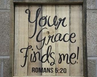 Barnwood Scripture Art - Your Grace Finds Me / Romans 5:20