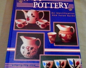 Watt Pottery Identification and Value Guide Sue & Dave Morris 1993