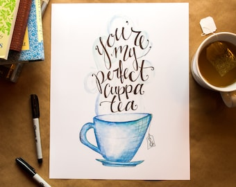 Perfect Cuppa Tea, Cool Colors, Watercolor, Hand-lettering, Tea Quote, Art Print