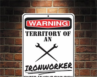 Warning Territory Of  an IRONWORKER 9 x 12 Predrilled Aluminum Sign  U.S.A Free Shipping