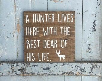 A hunter lives here   dear   deer   hunter   wooden sign   handcrafted sign   sign   wall decor   hunt   rustic decor   husband   gift  