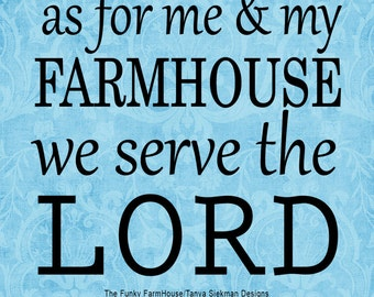 """SVG & PNG - """"as for me and my farmhouse ...we serve the LORD"""""""