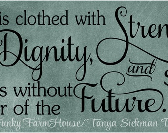 SVG, DXF & PNG She is clothed with strength and Dignity, and she laughs without fear of the future. Proverbs 31:25
