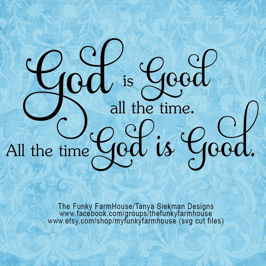Svg png god is good all the time all the time - Download god is good all the time ...