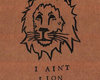 I Ain't Lion: Punny Blank Card - Hand Stamped