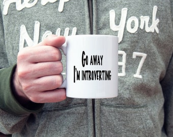 Introvert  coffee mug, go away, i'm introverting, funny mug, novelty coffee mug, cute coffee mug, statement mug, coffee cup