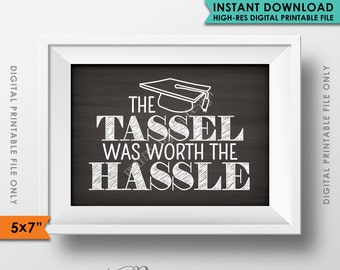"""Tassel was worth the Hassle Graduation Sign, Funny Graduation Party Decor, Tassle Hassle, 5x7"""" Chalkboard Style Printable Instant Download"""