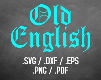 Old English Font Design Files For Use With Your Silhouette Studio Software, DXF Files, SVG Font, EPS Files, Svg Font, Old English Silhouette