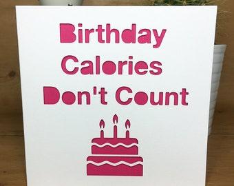 Funny Birthday Card Cake- Calories, diet, happy birthday card, for her, for him, greeting card, birthday cake, best friend