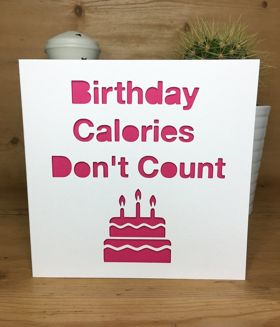 Funny Birthday Card Cake Calories Diet Happy Birthday Card