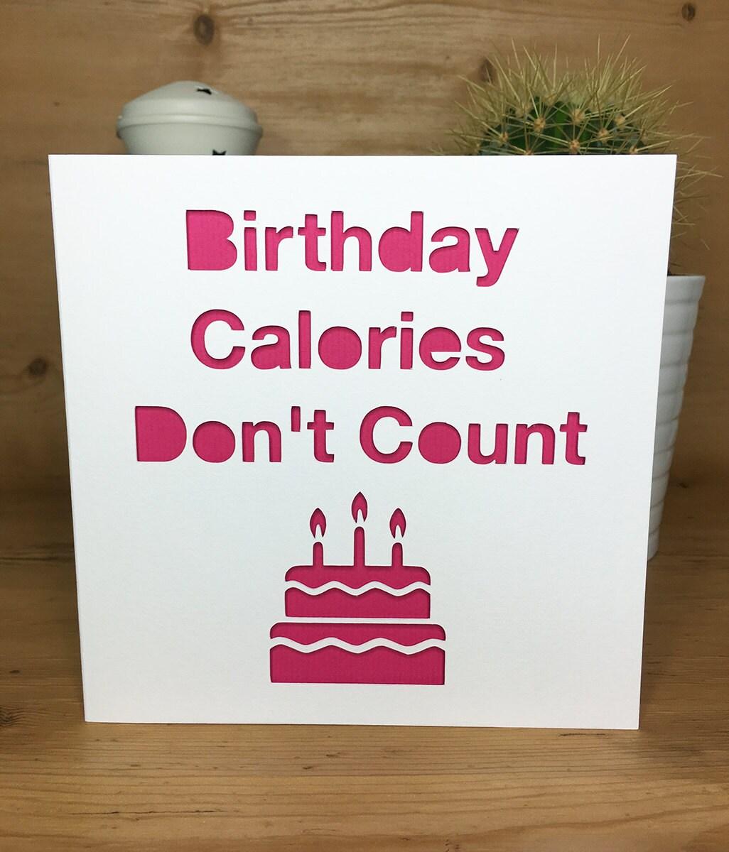 Funny Birthday Card Cake Calories Diet Happy Birthday Card