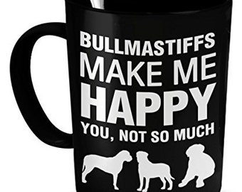Bullmastiffs Mug -Bullmastiffs Make Me Happy- Bullmastiffs Gift