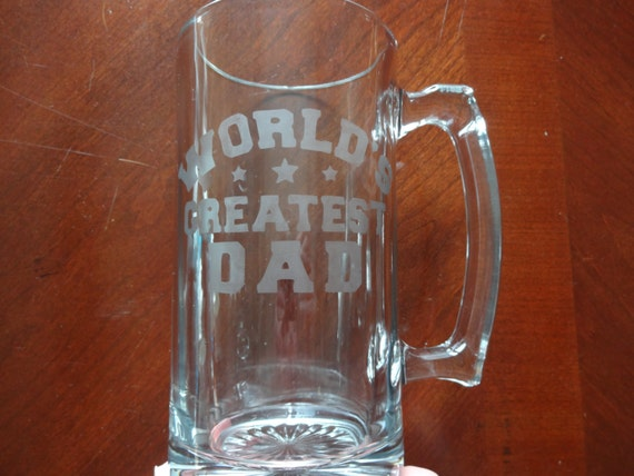 """Glass etched beer mug with """"World's Greatest Dad"""" etched on it"""