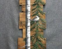 White Birch & Pine tree Reclaimed Wood Pallet Art, TALL Hand painted White Birch Chickadee bird, upcycled, Wall art, Distressed