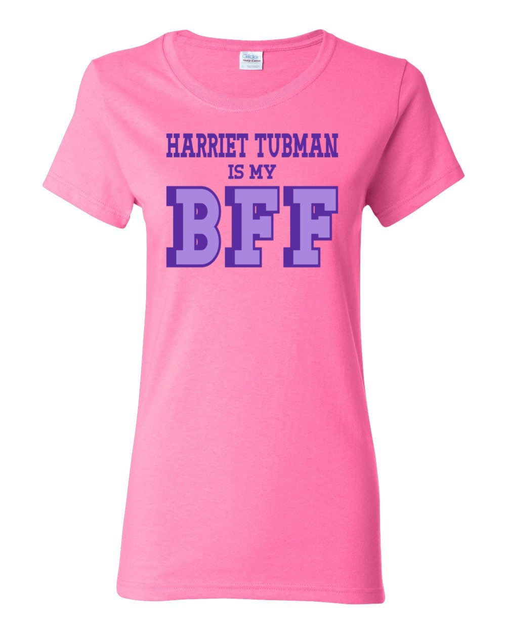 Great Women of History - Harriet Tubman is my BFF Womens History T-shirt