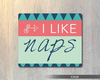 Funny Mouse Pad - I Like Naps - Typography Computer or Office Work Station Decor