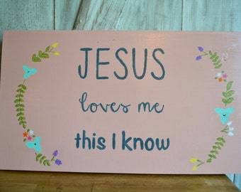 Jesus Loves Me Wall Painting, Little Girl's Room, Nursery, Decor, Sign