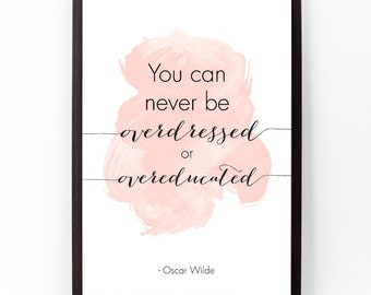 You can never (...), Oscar Wilde,  Oscar Wilde Watercolor quote Poster, Fashion Wall art quote, Motivational quote, Inspirational quote.