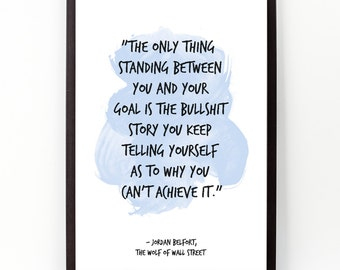 The only thing (...), The wolf of wall street, Jordan Belfort, Classic Movie, Watercolor Poster, Movie quote poster, Home Watercolor decor.